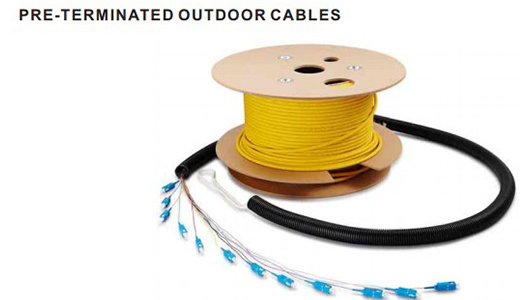 Pre-Terminated Outdoor Cables